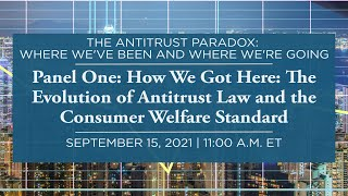 Click to play: Panel One: How We Got Here: The Evolution of Antitrust Law and the Consumer Welfare Standard