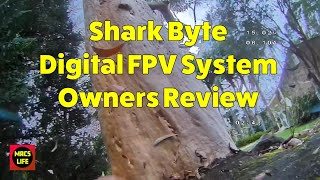 Shark Byte Digital FPV System Owners Review