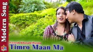 Timro Maan Ma |New Modern Song 2018 By Ganesh Khusule/Puspa Ft. Sujan/Puspa