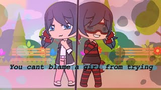 Can't Blame A Girl From Trying😉   Glmv💕  ⚠️read Desc⚠️   I Did This For Fun😂