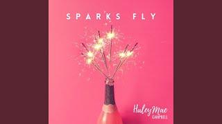 Haley Mae Campbell Sparks Fly