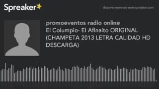 El Columpio- El Afinaito ORIGINAL (CHAMPETA 2013 LETRA CALIDAD HD DESCARGA) (hecho con Spreaker)