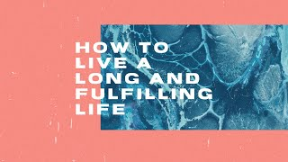 How to live a long and fulfilling life   Joseph Prince