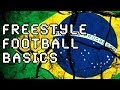 learn freestyle-football basics