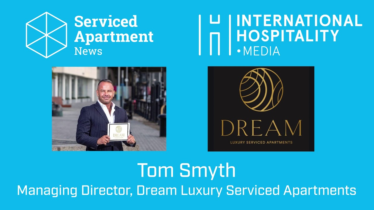 SAN podcast: Tom Smyth, Dream Luxury Serviced Apartments