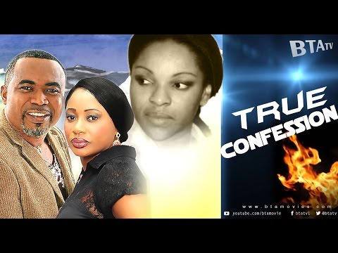 TRUE CONFESSION - NOLLYWOOD LATEST CLASSIC MOVIE