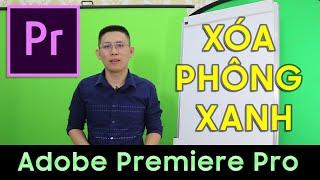 Cách Xóa nền bằng phông xanh ✅ | Ultra Key | [Hướng dẫn] Key phông xanh trong Premiere Pro