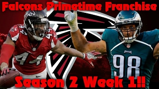 Madden 17 Falcons Franchise | Primetime League Season 2 Week 1!! Can We Move On?