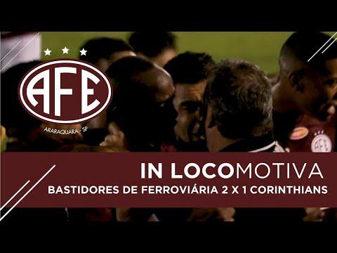 Vídeo / Bastidores do jogão Ferroviária 2 x 1 Corinthians!