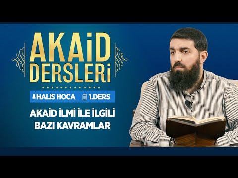 Akaid İlmi ile İlgili Bazı Kavramlar   Akaid Dersleri - 1   Halis Hoca (Ebu Hanzala)