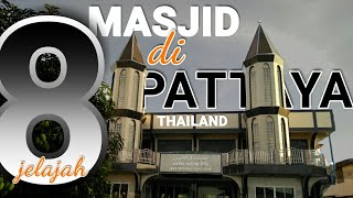 Explore 8 Masjid di Pattaya | Mosque in Thailand