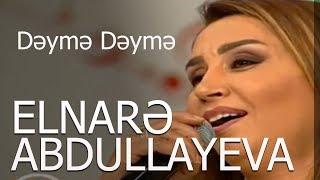 Elnarə Abdullayeva -Muğam Dəymə Dəymə Sevimli Mahni (25.06.2018)