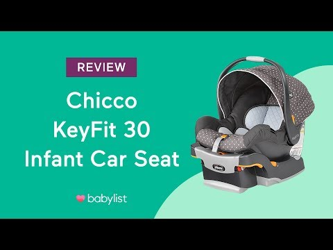 Chicco KeyFit 30 Infant Car Seat Review - Babylist