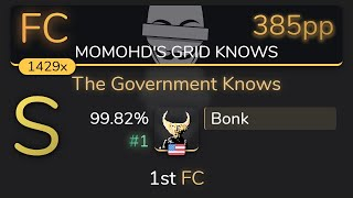 Bonk | KNOWER - The Government Knows [MOMOHD'S GRID KNOWS] 99.82% {#1 ????1st FC} - osu!