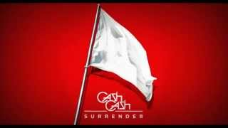 Cash Cash - Surrender - Male Version