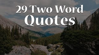 Word Quotes: 29 Best Two Word Quotes