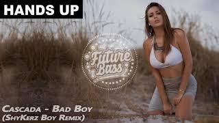 Cascada   Bad Boy (ShyKerz Boy Remix)   FBM