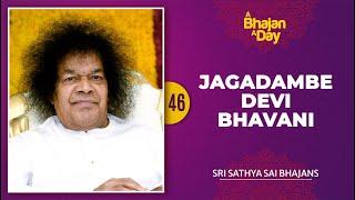46 - Jagadambe Devi Bhavani | Radio Sai Bhajans - YouTube