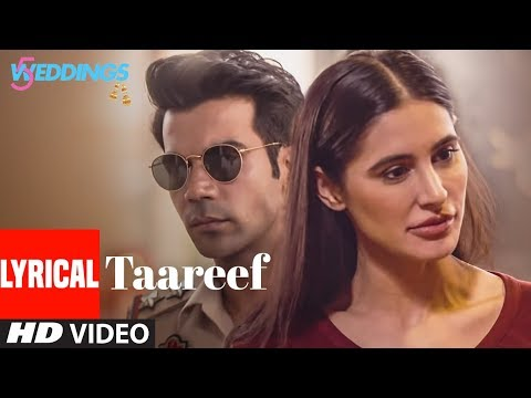 Taareef | 5 Weddings | Raj Kummar Rao, Nargis Fakh