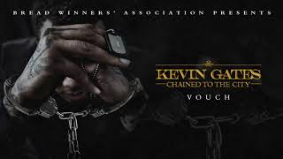 Kevin Gates - Vouch [Official Audio] - Video Youtube
