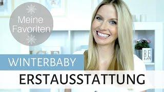 ERSTAUSSTATTUNG WINTERBABY | Must-haves, Favoriten, Top Produkte | MamaBabyLiebe