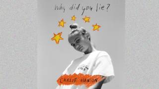 Carlie Hanson   Why Did You Lie? (Audio)