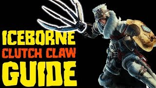 Clutch Claw Guide - Monster Hunter World Iceborne