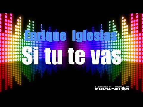 Si tu te vas Enrique Iglesias
