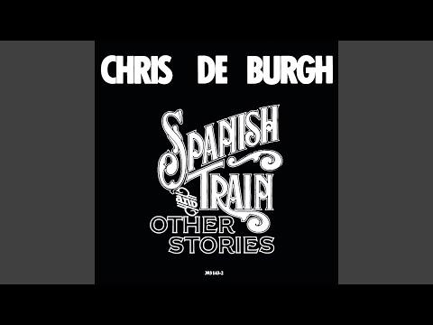 Chris De Burgh - Spanish Train