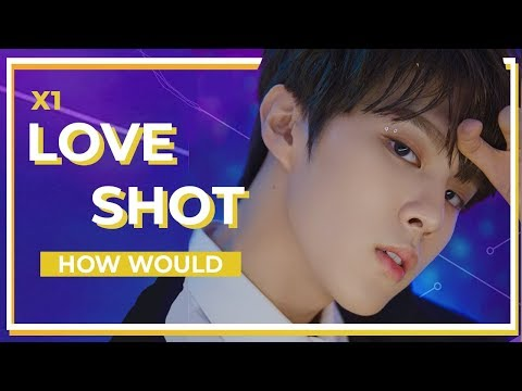 How Would - X1 Sing LOVE SHOT - EXO (Line Distribution