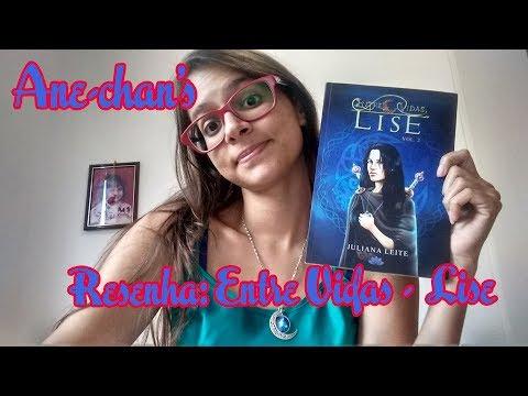 Ane-chan's - Resenha: Entre Vidas Lise