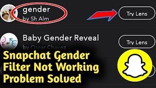 Snapchat Gender Filter Not Working Problem Solved