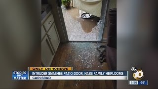 Intruder smashes patio door, nabs family heirlooms