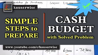 Easy Steps to Prepare||Cash Budget||in management accounting||Solved Problem||by kauserwise