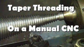Turning Tapered Threads – Manual CNC