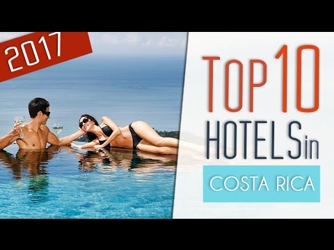 Video NEW Top 10 Hotels in Costa Rica 2017