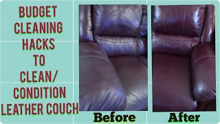 Budget Cleaning Tip| Cleaning Hacks for Leather Couch