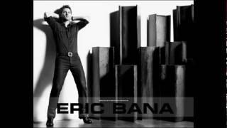 Eric Bana~I'm A Man 😎