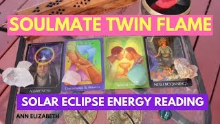 Solar Eclipse Energy - Brings Divine Spiritual Union ~ Soulmate Twin Flames Reading