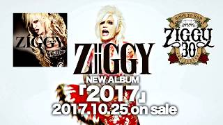 ZIGGY New Album「2017」(Official Trailer)