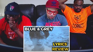 Just SPEECHLESS   BTS - BLUE & GREY - REACTION (Song and Lyrics Review)