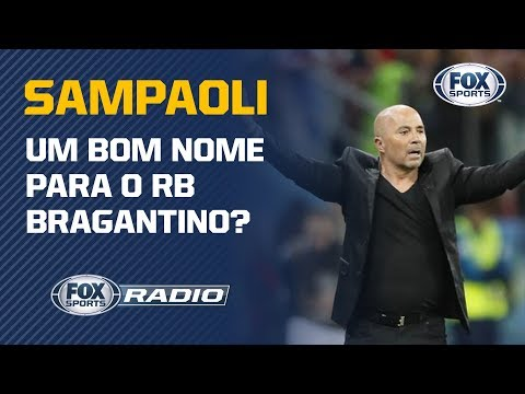 SAMPAOLI ACEITARIA TREINAR O RB BRAGANTINO? Assunto gera debate no 'FOX Sports Rádio'