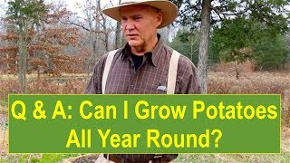 """Can I Grow Potatoes All Year Round?"""