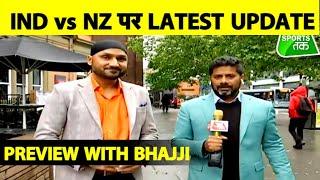 Nottingham से Live: Harbhajan Singh और Vikrant Gupta के साथ Ind vs Nz का Preview | #CWC19