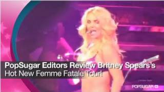 PopSugar Editors Review Britney Spears' Hot New Femme Fatale Tour!