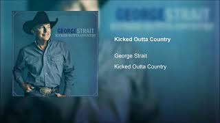 George Strait - Kicked Outta Country (Audio)