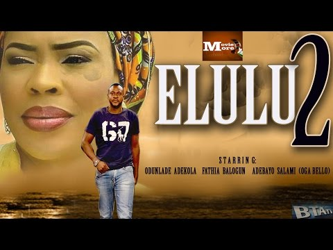 ELULU 2 - LATEST NOLLYWOOD YORUBA MOVIE FEAT. ODUNLADE ADEKOLA, FATHIA BALOGUN
