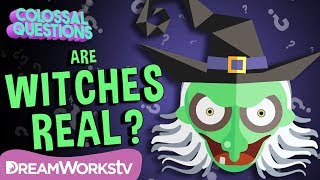 Are Witches Real? | COLOSSAL QUESTIONS