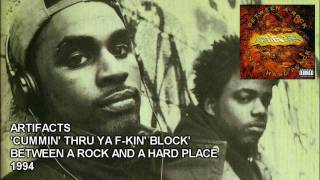 Artifacts - Cummin' Thru Ya F-kin' Block