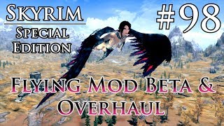Skyrim SE # 98 - Flying Mod Beta & Overhaul - SKSE64 2.0.6